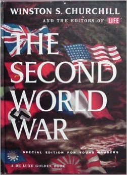 The Books That…. Fill My Winston Churchill Shelf: PART 2: Why Read Churchill Anymore? The Second World War (abridged)